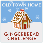 Old Town Home DIY Gingerbread Challenge